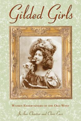 Gilded Girls: Women Entertainers of the Old West Postcard Book