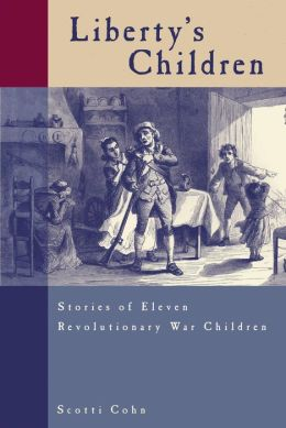 Liberty's Children: Stories of Eleven Revolutionary War Children