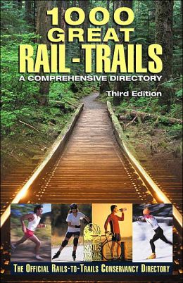 1000 Great Rail-Trails: A Comprehensive Directory