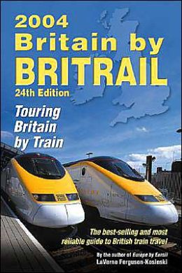 Britain by BritRail 2004: Touring Britain by Train