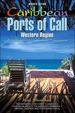 Caribbean Ports of Call: Western Region: A Guide for Today's Cruise Passengers