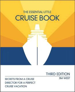 The Essential Little Cruise Book: Secrets from a Cruise Director for a Perfect Cruise Vacation