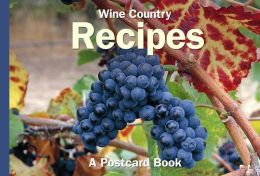 Wine Country Recipes: A Postcard Book