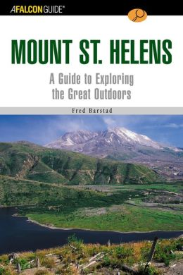 FalconGuide to Mount St. Helens: A Guide to Exploring the Great Outdoors