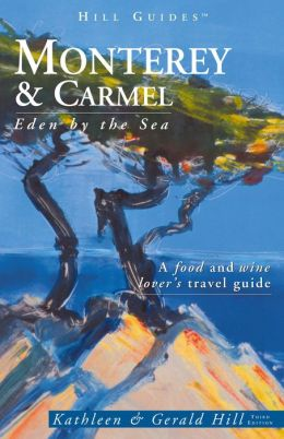 Monterey and Carmel: Eden by the Sea