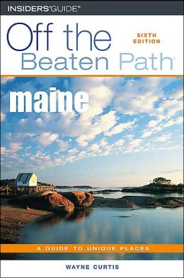 Maine Off the Beaten Path: A Guide to Unique Places