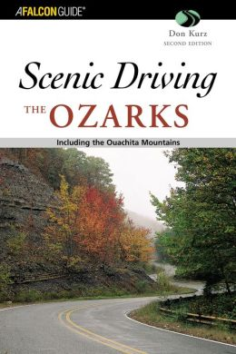Scenic Driving the Ozarks: Including the Ouachita Mountains