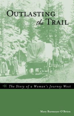 Outlasting the Trail: The Story of Mary Powers' Oregon Trail Journey