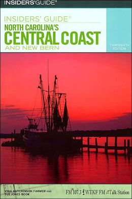 Insiders' Guide to North Carolina's Central Coast and New Bern, 13th