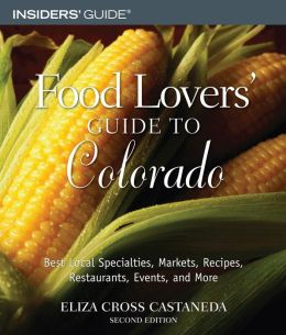 Food Lovers' Guide to Colorado (Second Edition)