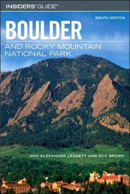 Insiders' Guide to Boulder: And Rocky Mountain National Park (Eighth Edition)