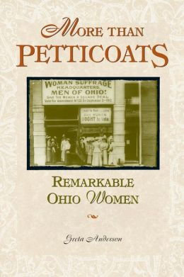 More Than Petticoats: Remarkable Ohio Women
