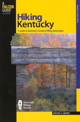 Hiking Kentucky: A Guide to Kentucky's Greatest Hiking Adventures