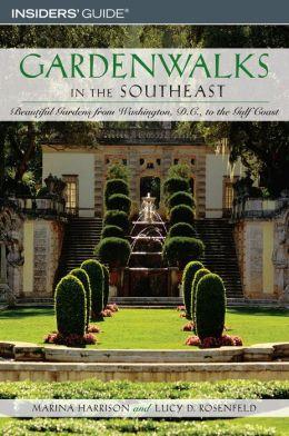 Gardenwalks in the Southeast: Beautiful Gardens from Washington, D.C. to the Gulf Coast