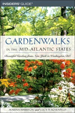 Gardenwalks in the Mid-Atlantic States: Beautiful Gardens from New York to Washington, D.C.