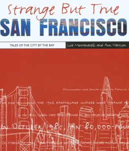 Strange but True: San Francisco, Tales of the City by the Bay