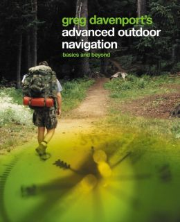 Greg Davenport's Advanced Outdoor Navigation: Basics and Beyond