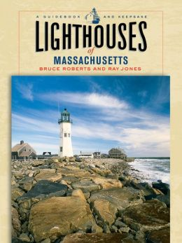 Lighthouses of Massachusetts: A Guidebook and Keepsake