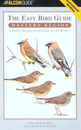 The Easy Bird Guide: Western Region: A Quick Identification Guide for All Birders
