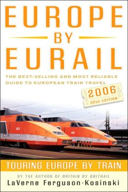 Europe by Eurail 2006: Touring Europe by Train