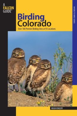 Birding Colorado: 90 Prime Birding Locations with More than 179 Sites