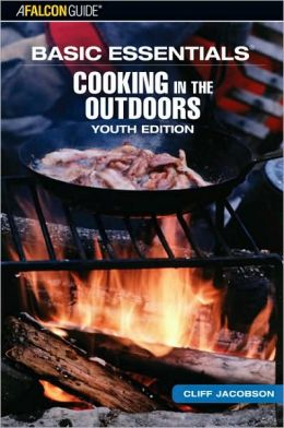 Basic Essentials Cooking in the Outdoors, Youth Edition