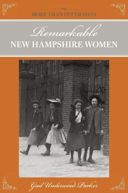 More Than Petticoats: Remarkable New Hampshire Women