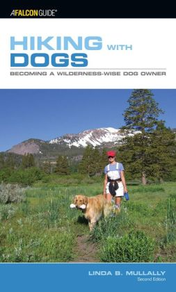 Hiking with Dogs: Becoming a Wilderness-Wise Dog Owner