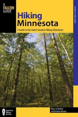 Hiking Minnesota: A Guide to the State's Greatest Hiking Adventures (Second Edition)