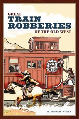 Great Train Robberies of the Old West