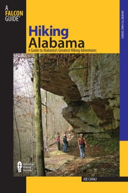 Hiking Alabama: A Guide to Alabama's Greatest Hiking Adventures