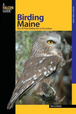 Maine: Over 90 Prime Birding Sites at 40 Locations