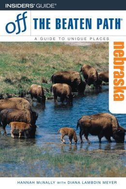 Nebraska Off the Beaten Path (Sixth Edition)