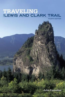Traveling the Lewis and Clark Trail (4th Edition)