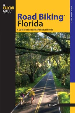 Road Biking Florida: A Guide to the Greatest Bike Rides in Florida