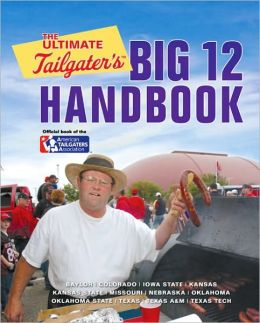 The Ultimate Tailgater's Big 12 Handbook