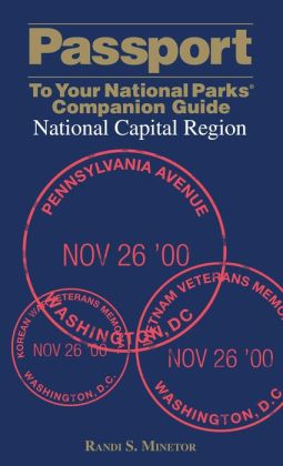 Passport To Your National Parks Companion Guide: National Capital Region