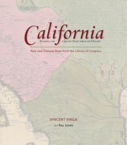 California: Mapping the Golden State through History: Rare and Unusual Maps from the Library of Congress