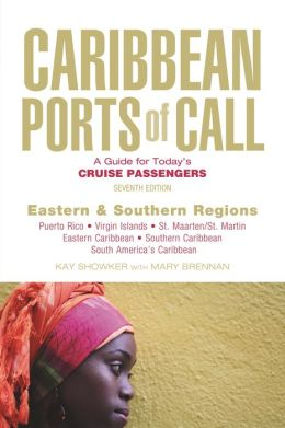 Caribbean Ports of Call: Eastern and Southern Regions: A Guide for Today's Cruise Passengers