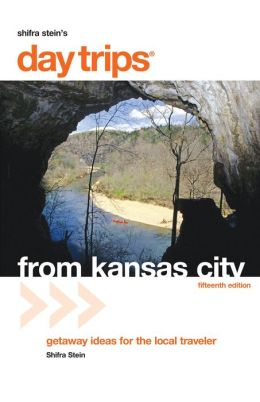 Day Trips From Kansas City: Getaway Ideas for the Local Traveler (Day Trips Series)