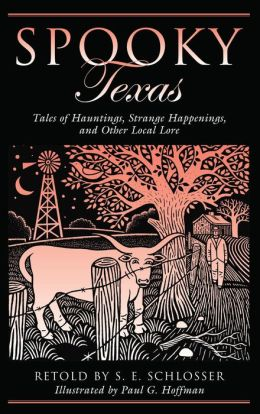 Spooky Texas: Tales of Hauntings, Strange Happenings, and Other Local Lore