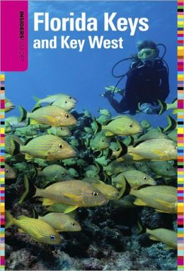 Insiders' Guide to the Florida Keys and Key West, 13th
