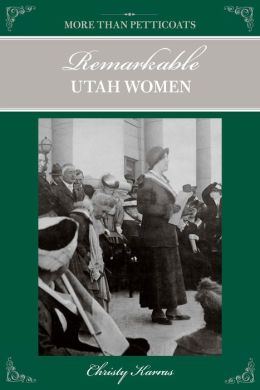 More than Petticoats: Remarkable Utah Women