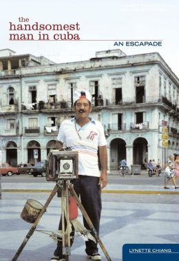 The Handsomest Man in Cuba: An Escapade