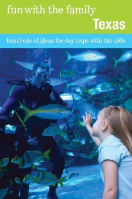 Fun with the Family Texas, 7th: Hundreds of Ideas for Day Trips with the Kids (Fun with the Family Series) Sharry Buckner