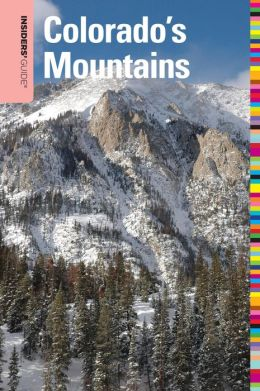 Insiders' Guide to Colorado's Mountains (Fourth Edition)