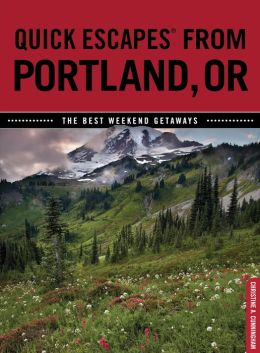 Quick Escapes From Portland, Oregon: The Best Weekend Getaways