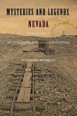 Mysteries and Legends of Nevada: True Stories of the Unsolved and Unexplained