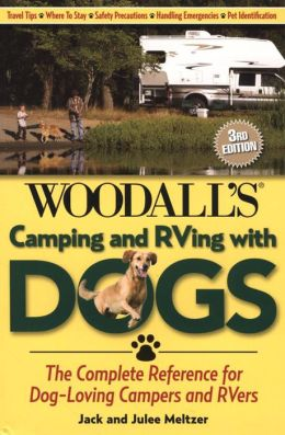 Camping and RVing with Dogs: The Complete Reference for Dog-Loving Campers and RVers