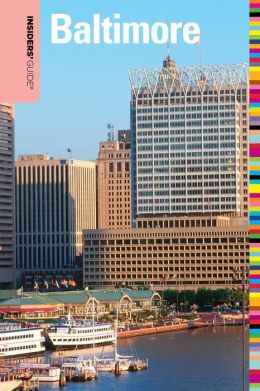 Insiders' Guide to Baltimore, 6th